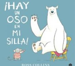 ¡HAY UN OSO EN MI SILLA! / COLLINS, ROSS