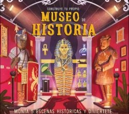 CONSTRUYE TU PROPIO MUSEO DE HISTORIA / MARTIN,...