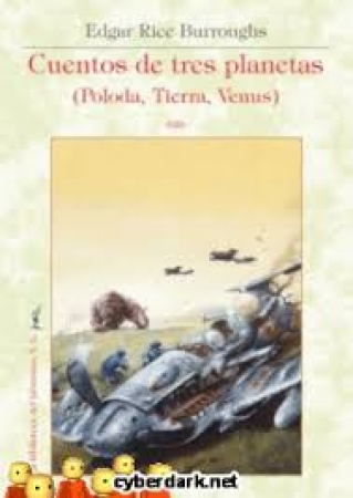 CUENTOS DE TRES PLANETAS (POLODA, TIERRA, VENUS) / BURROUGHS, EDGAR RICE