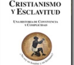 CRISTIANISMO Y ESCLAVITUD /UNA HISTORIA DE...