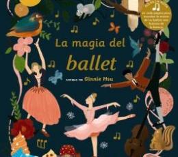 LA MAGIA DEL BALLET /UNA AVENTURA MUSICAL / HSU,...