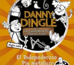 DANNY DINGLE Y SUS DESCUBRIMIENTOS FANTÁSTICOS: EL...