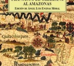La expedición de Francisco de Orellana al Amazonas...
