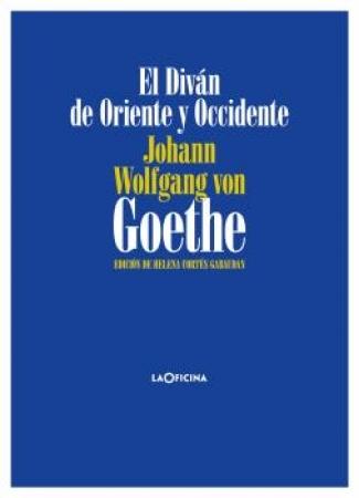 El Diván de Oriente y Occidente / von Goethe, Johann Wolfgang