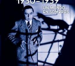 CINE DE TERROR 1930 - 1939. UN MUNDO EN SOMBRAS /...