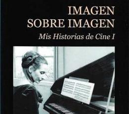 IMAGEN SOBRE IMAGEN /MIS HISTORIA DE CINE 1 /...