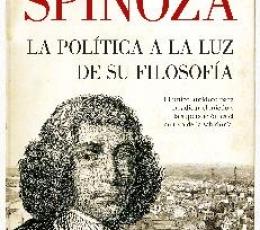 SPINOZA /LA POLÍTICA A LA LUZ DE SU FILOSOFÍA /...
