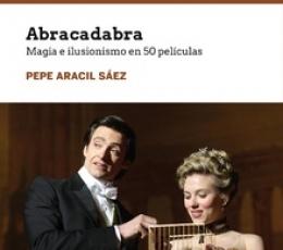 ABRACADABRA /MAGIA E ILUSIONISMO EN 50 PELICULAS /...