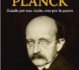 PLANCK /GUIADO POR UNA VISIÓN, ROTO POR LA GUERRA