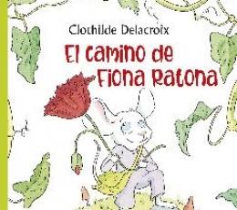 EL CAMINO DE FIONA RATONA / DELACROIX, CLOTHILDE