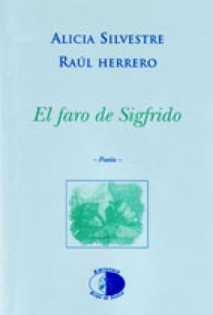 EL FARO DE SIGFRIDO /Alicia Silvestre / Raúl Herrero