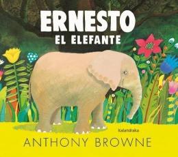 ERNESTO EL ELEFANTE / BROWNE, ANTHONY