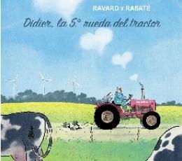 DIDIER /LA QUINTA RUEDA DEL TRACTOR / RAVARD,...