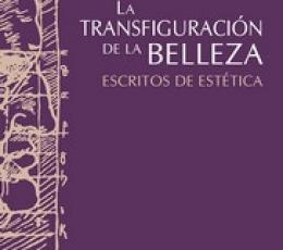 TRANSFIGURACION DE LA BELLEZA, LA /ESCRITOS DE...