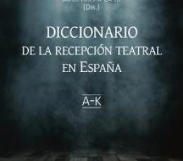 DICCIONARIO DE LA RECEPCIÓN TEATRAL EN ESPAÑA I...