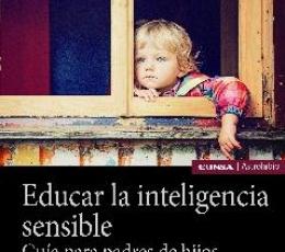 EDUCAR LA INTELIGENCIA SENSIBLE /GUÍA PARA PADRES...