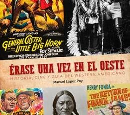 ERASE UNA VEZ EL OESTE /HISTORIA, CINE Y GUIA DEL...