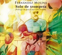SOLO DE TROMPETA / ANTONIO FERNÁNDEZ MOLINA
