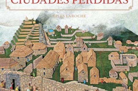 CIUDADES PERDIDAS / LAROCHE, GILES