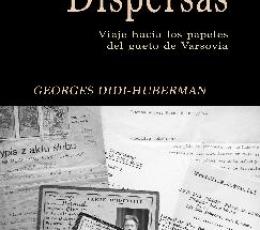 DISPERSAS /VIAJE HACIA LOS PAPELES DEL GUETO DE...