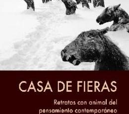 CASA DE FIERAS /RETRATO CON ANIMAL DEL PENSAMIENTO...