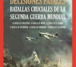 DECISIONES FATALES /BATALLAS CRUCIALES DE LA...