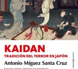 KAIDAN /LA TRADICIÓN DEL TERROR EN JAPÓN. / MÍGUEZ...