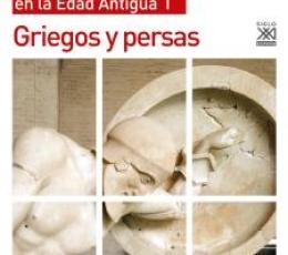 GRIEGOS Y PERSAS /EL MUNDO MEDITERRANEO EN LA EDAD...