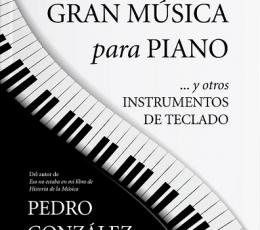 HISTORIA DE LA GRAN MÚSICA PARA PIANO Y OTROS...