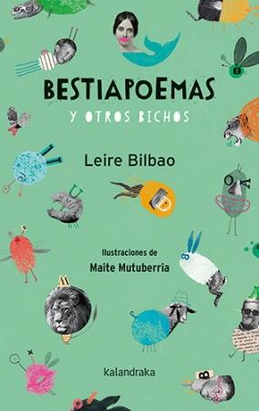 BESTIAPOEMAS Y OTROS BICHOS / BILBAO, LEIRE