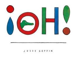 ¡OH! / GOFFIN, JOSSE