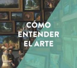 CÓMO ENTENDER EL ARTE /ESENCIALES DEL ARTE /...
