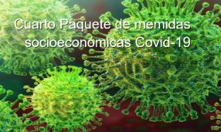 Medidas socioeconómicas, laborales y fiscales para paliar los efectos de la crisis sanitaria Covid-19 (4º Paquete).