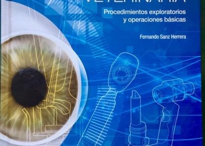 OFTALMOLOGÍA VETERINARIA. Procedimientos exploratorios y operaciones básicas.
